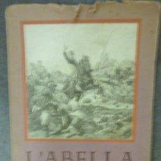 Libros antiguos: L' ABELLA D'OR A REUS 1930 . PEQUEÑA PUBLICACIÓN. DEDICATORIA FORTUNY . BIBLIOTECA MIQUEL FABREGA. Lote 41981305