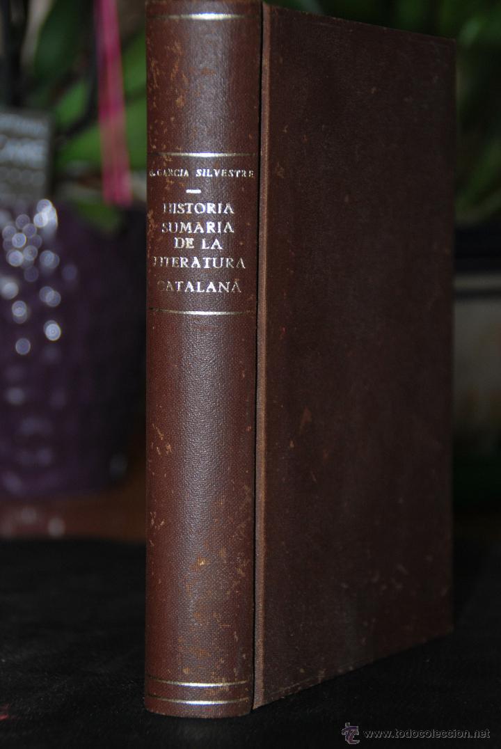 HISTORIA SUMARIA DE LA LITERATURA CATALANA - MANUEL GARCIA SILVESTRE - EDT. BALMES - 1932 - CATALAN (Libros Antiguos, Raros y Curiosos - Historia - Otros)