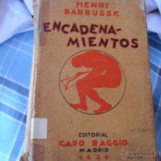 Libros antiguos: ENCADENAMIENTOS. HENRI BARBUSSE. TOMO I.. Lote 42027865