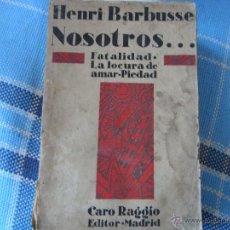 Libros antiguos: NOSOTROS. HENRI BARBUSSE. FATALIDAD. LA LOCURA DE AMAR. PIEDAD.. Lote 42027909