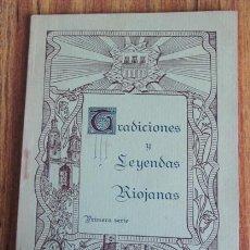 Libros antiguos: TRADICIONES Y LEYENDAS RIOJANAS - EL LIBRO DEL PUEBLO.- POR R.P. JOSÉ BELTRÁN. Lote 42058332