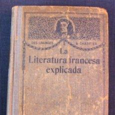 Libros antiguos: LA LITERATURA FRANCESA EXPLICADA POR DES GRANDES Y CHARRIER – PARIS 1923 - TRADUCCION. Lote 42075565
