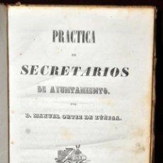 Libros antiguos: LIBRO DE PRACTICA DE SECRETARIOS DE AYUNTAMIENTO. IMPRENTA Y LIBRERIA DE SANZ 1843. Lote 42103297