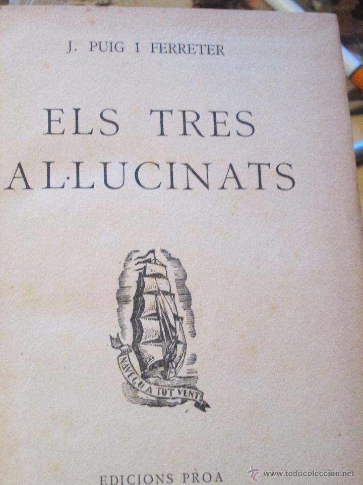 ELS TRES AL.LUCINATS DE J. PUIG I FERRETER (Libros antiguos (hasta 1936), raros y curiosos - Literatura - Narrativa - Otros)