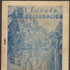 Libros antiguos: EL SOLDADO DESCONOCIDO - A FOSSATI - IMPRENTA CASA ALBERO - VER DESCRIPCIÓN -. Lote 42140468