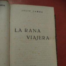 Libros antiguos: 2 NOVELAS. LA RANA VIAJERA (JULIO CAMBA) Y VIDA DE BÁRBARA LA MAR (ARNOLT BRONNEN). VER FOTO ADICIO. Lote 42147783