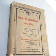 Libros antiguos: TRAITÉ ENCYCLOPÉDIQUE DES VINS-TOMO I-PROCÉDÉS MODERNES DE VINIFICATION-J. HENRI FABRE-S/F. Lote 42192624