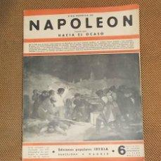 Libros antiguos: VIDA HEROICA DE NAPOLEON. 2º PARTE. HACIA EL OCASO. EDICIONES IBERIA. 1ºEDICION. 1932. Lote 42237565