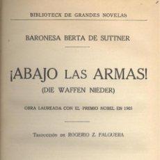 Libros antiguos: BARONESA BERTA DE SUTTNER. ¡ABAJO LAS ARMAS! (DIE WAFFEN NIEDER). BARCELONA, 1932.. Lote 42237761