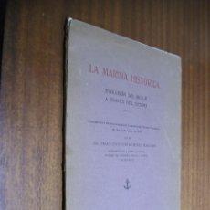 Libros antiguos: LA MARINA HISTÓRICA - EVOLUCIÓN DEL BUQUE A TRAVÉS DEL TIEMPO / FRANCISCO CONDEMINAS MASCARÓ / 1920. Lote 42258419