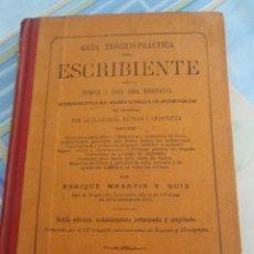 Libros antiguos: RARO: GUÍA TEÓRICO PRÁCTICA DEL ESCRIBIENTE 1901. Lote 42266915