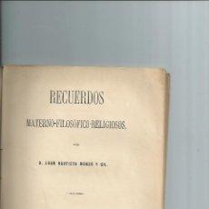 Libros antiguos: RECUERDOS MATERNO-FILOSÓFICO-RELIGIOSOS. MONZÓ Y GIL, JUAN BAUTISTA. VALENCIA 1883. 1ª EDICIÓN.. Lote 42291056
