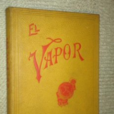 Libros antiguos: EL VAPOR, SU PRODUCCIÓN Y SU EMPLEO. CALDERAS BABCOCK & WILCOX. 1914. LUJOSA EDICIÓN. Lote 42312970