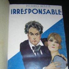 Libros antiguos: 1929 - PEDRO MATA - IRRESPONSABLES. Lote 42321136