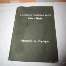 Libros antiguos: APPAREILS ET DISPOSITIFS POU L`ENSEIGNEMENT DE PHYSIQUE .E.LEYBOLD`S NACHFOLGER A-G 1927. Lote 42374008