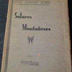 Libros antiguos: SOLARES MONTAÑESES TOMO 7 MATEO ESCAGEDO SALMÓN A.G. ANTONINO FERNÁNDEZ AÑO 1933. Lote 42388348