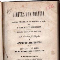Libros antiguos: LÍMITES CON BOLIVIA. Y APUNTES HISTÓRICOS DE LA PROVINCIA DE SALTA EN LA ÉPOCA DEL COLONIAGE. LEER.. Lote 42396330