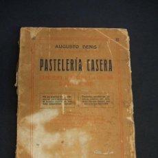 Libros antiguos: PASTELERIA CASERA - AUGUSTO DENIS - EDITORIAL B. BAUZÀ - . Lote 42404382