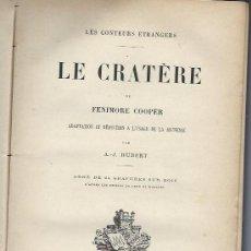 Libros antiguos: LE CRATERE, FENIMORE COOPER, 24 GRABADOS, TOURS, 1888, 364 PÁGS, CORTES ORO. Lote 42407270