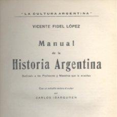 Libros antiguos: VICENTE FIDEL LÓPEZ. MANUAL DE LA HISTORIA ARGENTINA. BUENOS AIRES, 1916.. Lote 42363042