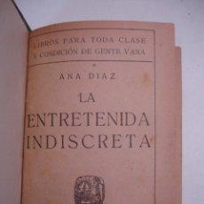 Libros antiguos: ANA DIAZ. LA ENTRETENIDA INDISCRETA. PRIMERA EDICIÓN. BIBLIOTECA HISPANIA. MADRID MAS 4 NOVELAS MAS. Lote 42418385