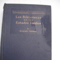 Libros antiguos: LAS BIBLIOTECA EN LOS ESTADOS UNIDOS - ERNESTO NELSON- NUEVA YORK, 1927. Lote 42418992