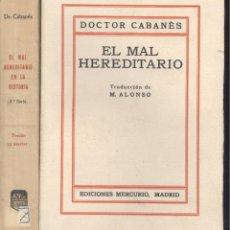 Libros antiguos: DOCTOR CABANÉS. EL MAL HEREDITARIO. 2 VOLS. MADRID, C. 1930. Lote 42423258