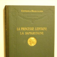 Libros antiguos: LA PRINCESSE LOINTAINE - LA SAMARITAINE - EDMOND ROSTAND. Lote 42437206