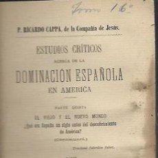 Libros antiguos: ESTUDIOS CRÍTICOS ACERCA DE LA DOMINACIÓN ESPAÑOLA EN AMÉRICA, PARTE 5ª, MADRID 1895. Lote 42460113