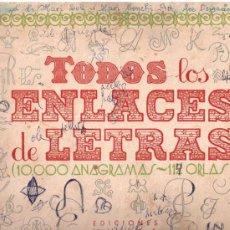 Libros antiguos: TODOS LOS ENLACES DE LETRAS, LIBRO CON 112 PAGINAS. Lote 37419069