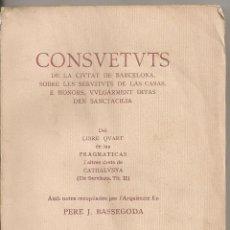 Libros antiguos: CONSUETUTS DE LA CIUTAT DE BARCELONA SOBRE LES SERVITUTTS DE LAS CASAS E HONORS, VULGARMENT DITAS DE. Lote 42509937