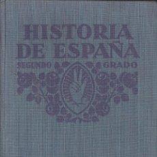 Libros antiguos: VV.AA. HISTORIA DE ESPAÑA. SEGUNDO DE GRADO. BARCELONA, 1930. ESCOLAR. Lote 42505518