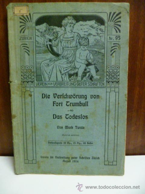 DIE VERICHWÖRUNG VON FORT CRUMBULL - DAS CODESLOS - VON MARK TWAIN - 1914 (EN ALEMAN) (Libros Antiguos, Raros y Curiosos - Otros Idiomas)