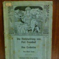 Libros antiguos: DIE VERICHWÖRUNG VON FORT CRUMBULL - DAS CODESLOS - VON MARK TWAIN - 1914 (EN ALEMAN). Lote 42522747