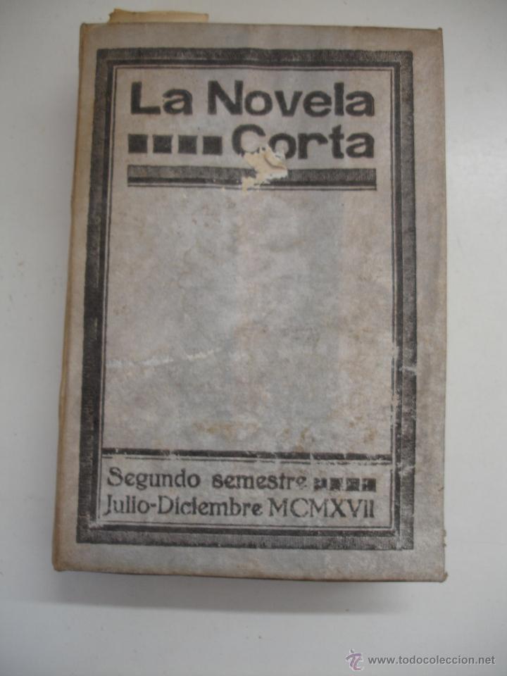 TOMO NÚMEROS DE LA COLECCIÓN LA NOVELA CORTA AÑO 1917 - SEGUNDO SEMESTRE JULIO A DICIEMBRE (Libros antiguos (hasta 1936), raros y curiosos - Literatura - Narrativa - Otros)