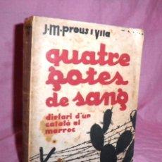 Livros antigos: QUATRE GOTES DE SANG (DIETARI D´UN CATALÁ AL MARROC) - J.M.PROUS I VILA - AÑO 1936 - MUY RARO.. Lote 42530145