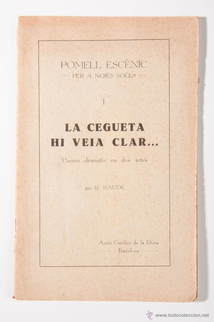 LA CEGUETA HI VEIA CLAR... R. RAUDE, POEMA DRMATIC EN DOS ACTES ESCRITO EN CATALAN (Libros antiguos (hasta 1936), raros y curiosos - Literatura - Narrativa - Otros)