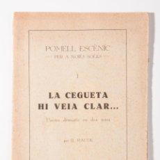 Libros antiguos: LA CEGUETA HI VEIA CLAR... R. RAUDE, POEMA DRMATIC EN DOS ACTES ESCRITO EN CATALAN. Lote 42542378