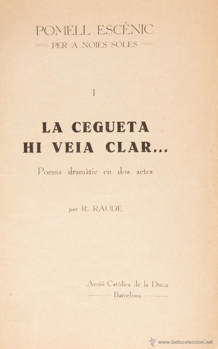 Libros antiguos: LA CEGUETA HI VEIA CLAR... R. RAUDE, POEMA DRMATIC EN DOS ACTES ESCRITO EN CATALAN - Foto 2 - 42542378