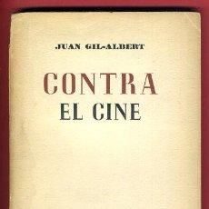 Libros antiguos: LIBRO CONTRA EL CINE , JUAN GIL ALBERT, MIS COSECHAS, 1ª EDICION, AUTOGRAFO 1937 , ORIGINAL. Lote 42546822