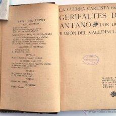 Libros antiguos: GERIFALTES DE ANTAÑO. LA GUERRA CARLISTA TOMO III. RAMÓN DEL VALLE-INCLÁN. MADRID, 1909. 1ª EDICIÓN. Lote 42555174