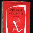 Libros antiguos: FRANKIE Y LA BODA - MCCULLERS, CARSON .- SEIX BARRAL - 1960. Lote 42615919