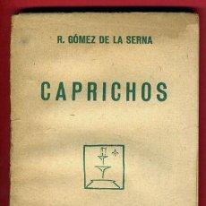 Libros antiguos: LIBRO , CAPRICHOS , R. GOMEZ DE LA SERNA , 1ª PRIMERA EDICION 1925 , PEQUEÑO , ORIGINAL. Lote 42619873