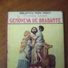 Libros antiguos: GENOVEVA DE BARBANTE. CRISTÓBAL SCHMID. BIBLIOTECA PARA NIÑOS. RAMÓN SOPENA EDITOR 1930. Lote 42623116