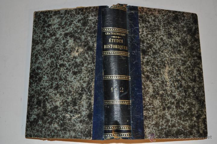 ÉSTUDES HISTORIQUES. TOMO I Y II. FRANÇOIS-RENÉ DE CHATEAUBRIAND RM65299 (Libros Antiguos, Raros y Curiosos - Historia - Otros)