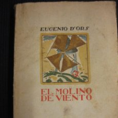 Libros antiguos: EUGENIO D'ORS. EL MOLINO DE VIENTO. EDITORIAL SEMPERE. VALENCIA. 1ª ED. 1925.. Lote 42676706