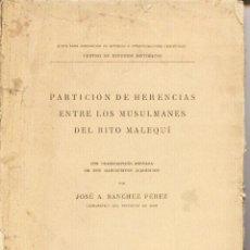 Libros antiguos: PARTICIÓN DE HERENCIAS ENTRE LOS MUSULMANES DEL RITO MALEQUÍ (SÁNCHEZ PÉREZ) 1914 - SIN USAR JAMÁS. Lote 177495637