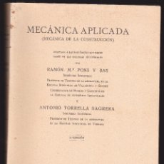 Libros antiguos: MECANICA APLICADA CONSTRUCCÓN RAMON Mª PONS Y BAS ANTONIO TORRELLA SAGRERA 1925. Lote 42742305