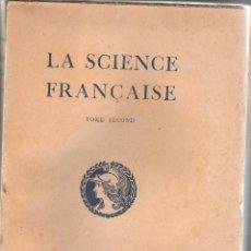 Libros antiguos: LA SCIENCE FRANÇAISE TOME SECOND EDITA MINISTERE DE LA INSTRUCTION PUBLIQUE 1915----OCASION----. Lote 42772863