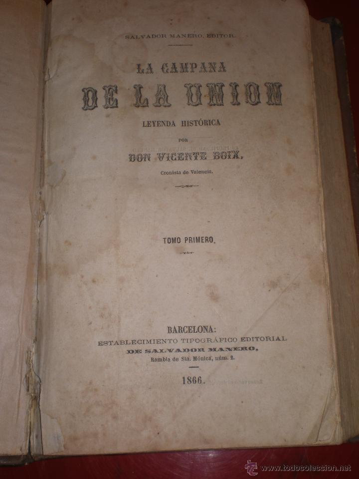 LA CAMPANA DE LA UNION, POR VICENTE BOIX, CRONISTA DE VALENCIA, BARCELONA 1866. (Libros antiguos (hasta 1936), raros y curiosos - Literatura - Narrativa - Otros)